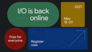 Google I/O '21 is Virtual and Free to All